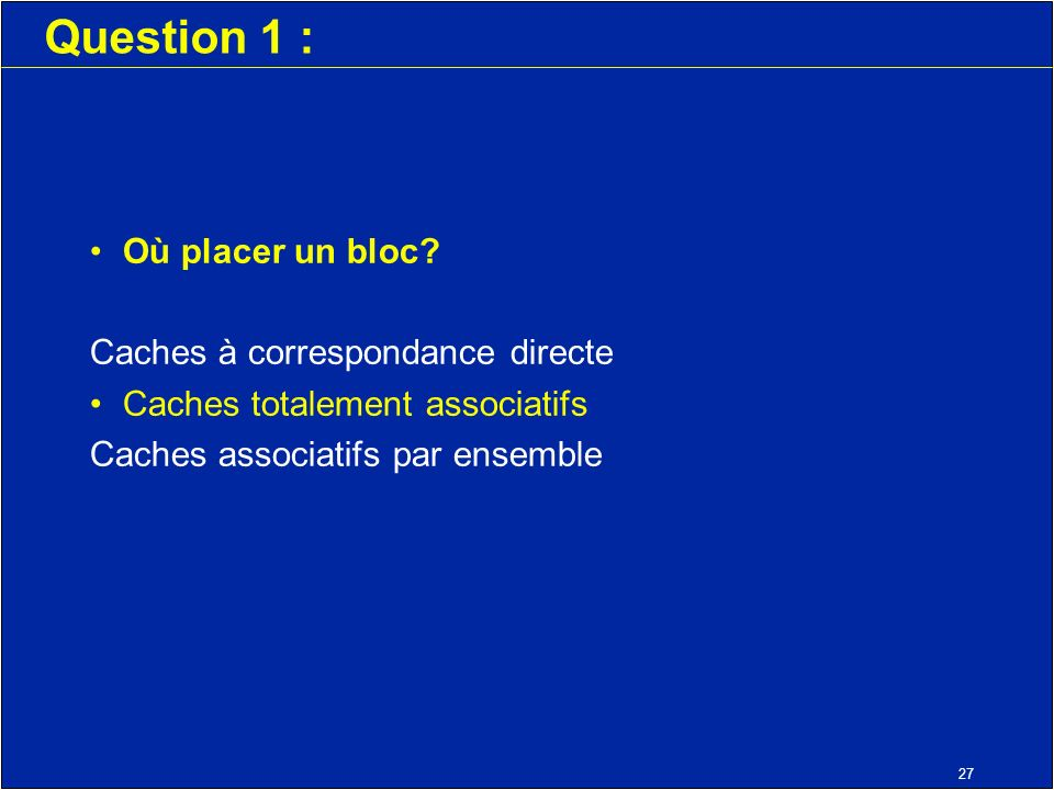 27 Question 1 : Où placer un bloc.