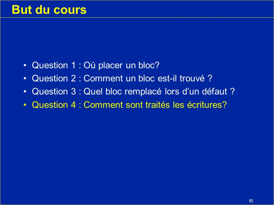 82 But du cours Question 1 : Où placer un bloc. Question 2 : Comment un bloc est-il trouvé .