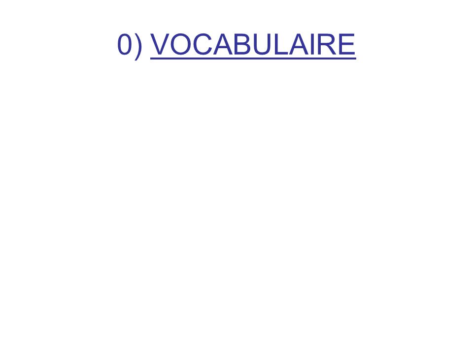 0) VOCABULAIRE