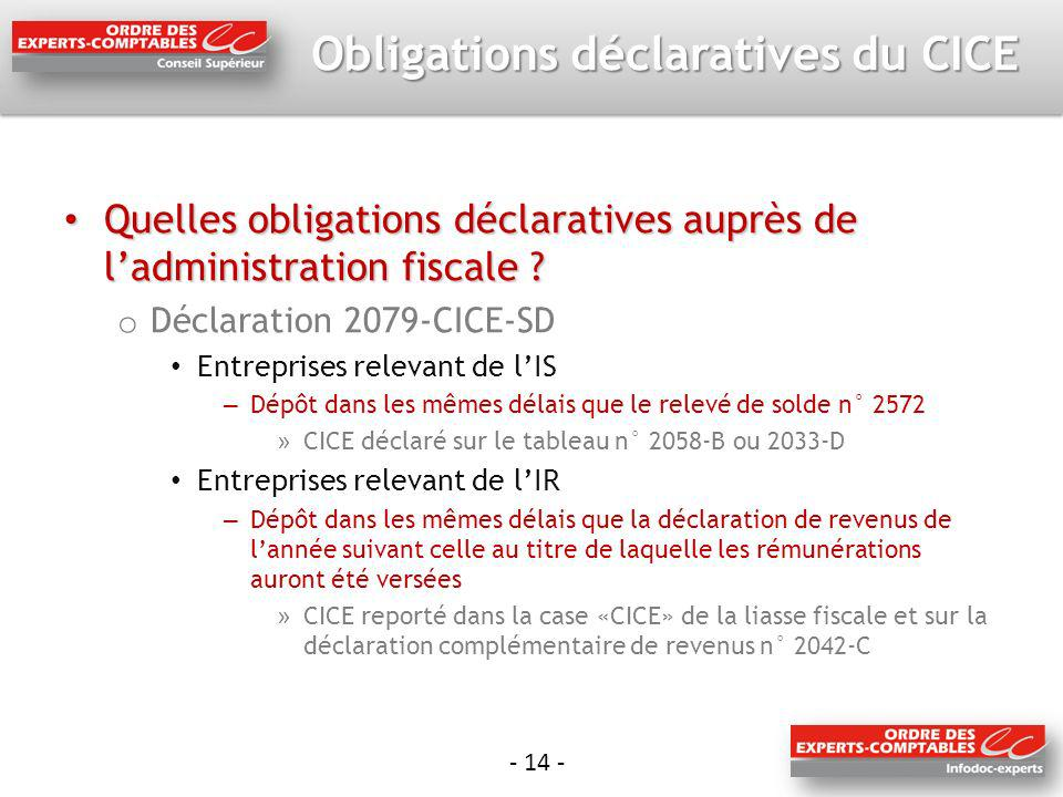- 14 - Obligations déclaratives du CICE Quelles obligations déclaratives auprès de ladministration fiscale .