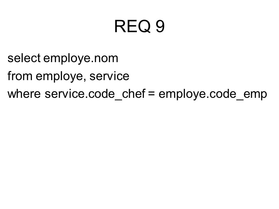select employe.nom from employe, service where service.code_chef = employe.code_emp