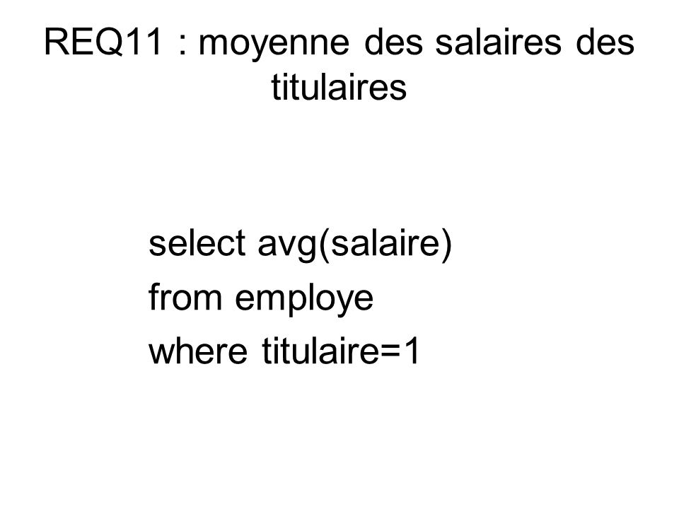 select avg(salaire) from employe where titulaire=1