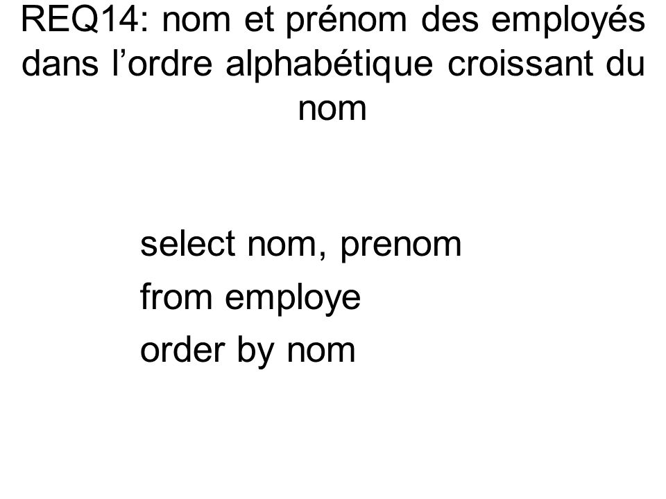 select nom, prenom from employe order by nom