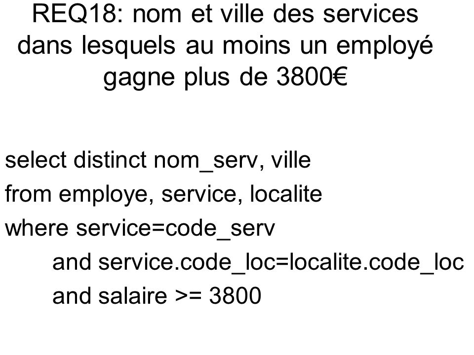 select distinct nom_serv, ville from employe, service, localite where service=code_serv and service.code_loc=localite.code_loc and salaire >= 3800
