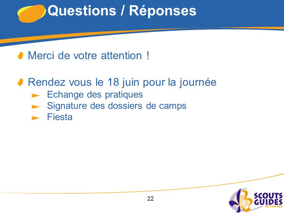 22 Questions / Réponses Merci de votre attention .