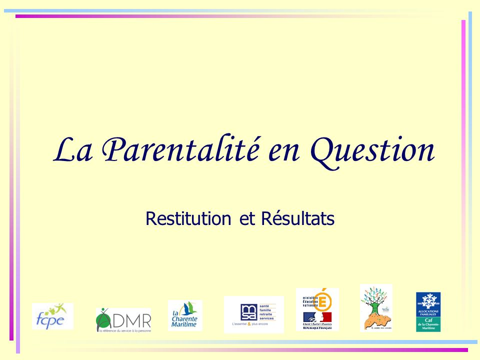 La Parentalité en Question Restitution et Résultats