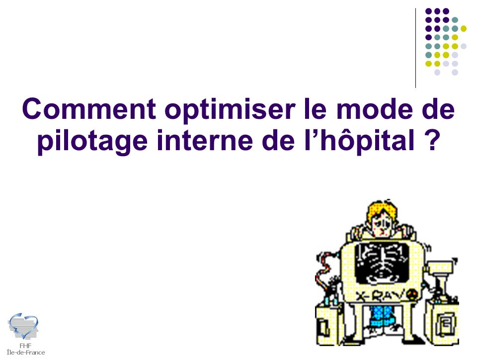 Comment optimiser le mode de pilotage interne de lhôpital