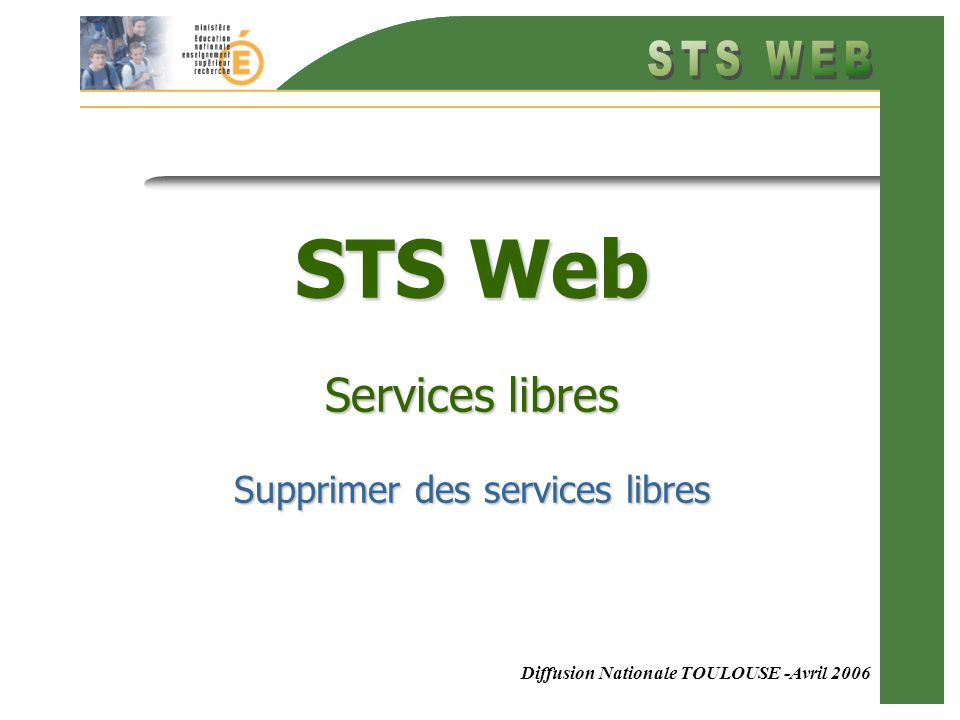 Diffusion Nationale TOULOUSE -Avril 2006 STS Web Services libres Supprimer des services libres