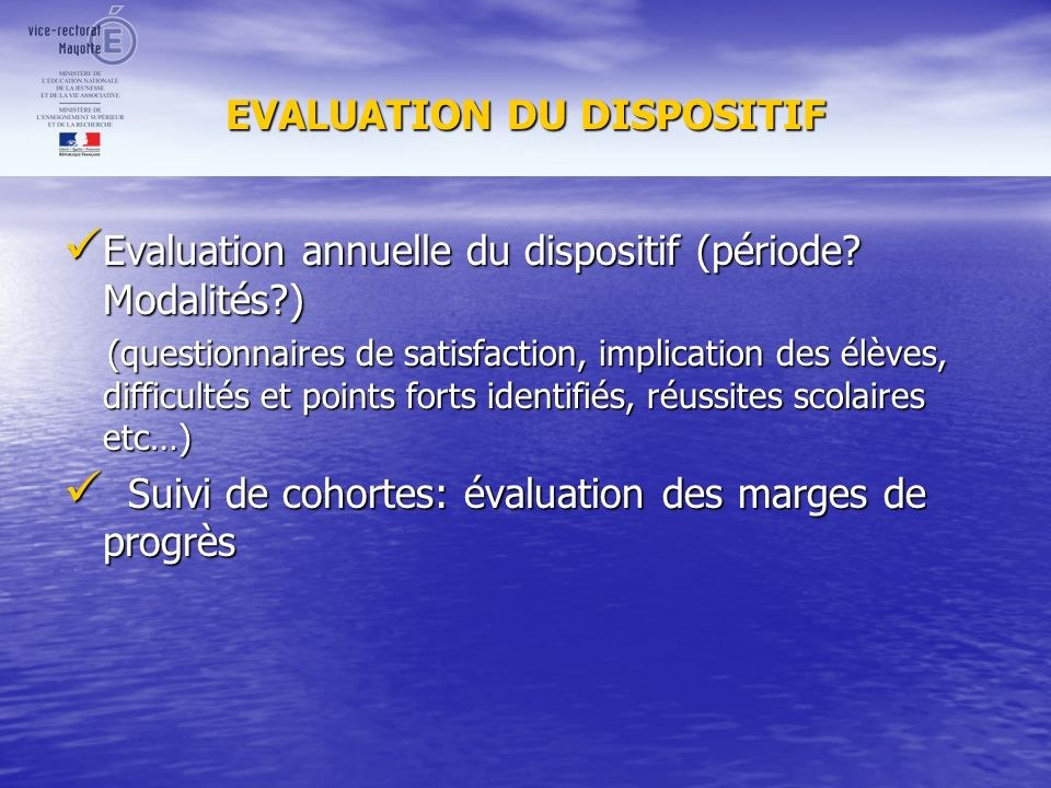 EVALUATION DU DISPOSITIF Evaluation annuelle du dispositif (période.