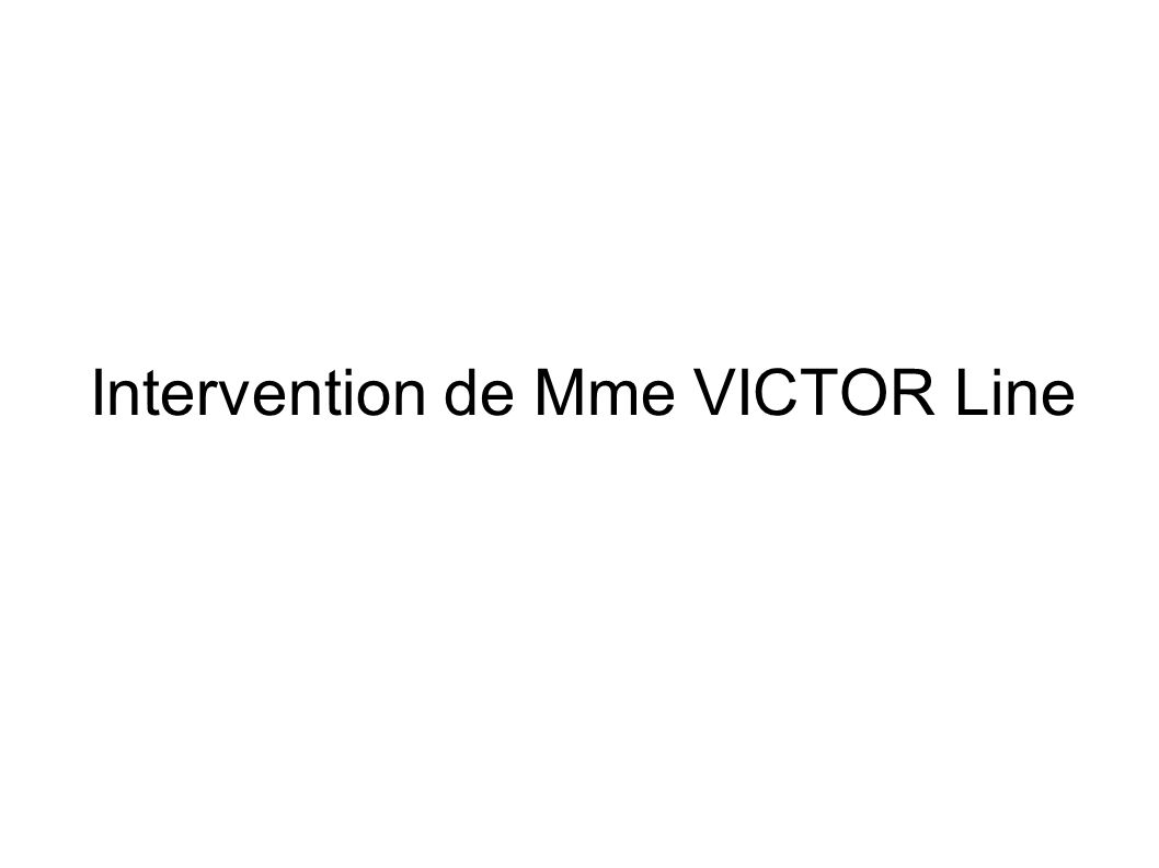 Intervention de Mme VICTOR Line