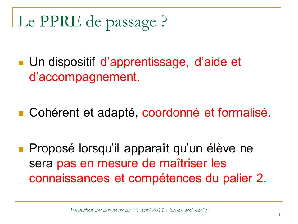 3 Le PPRE de passage . Un dispositif dapprentissage, daide et daccompagnement.