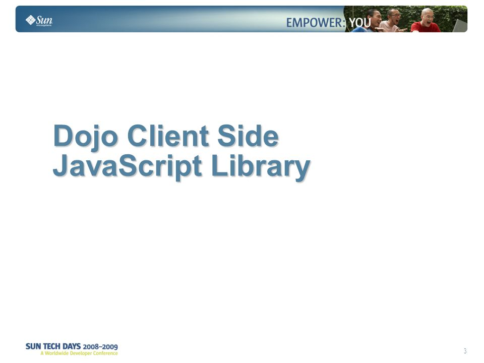 3 Dojo Client Side JavaScript Library Dojo Client Side JavaScript Library