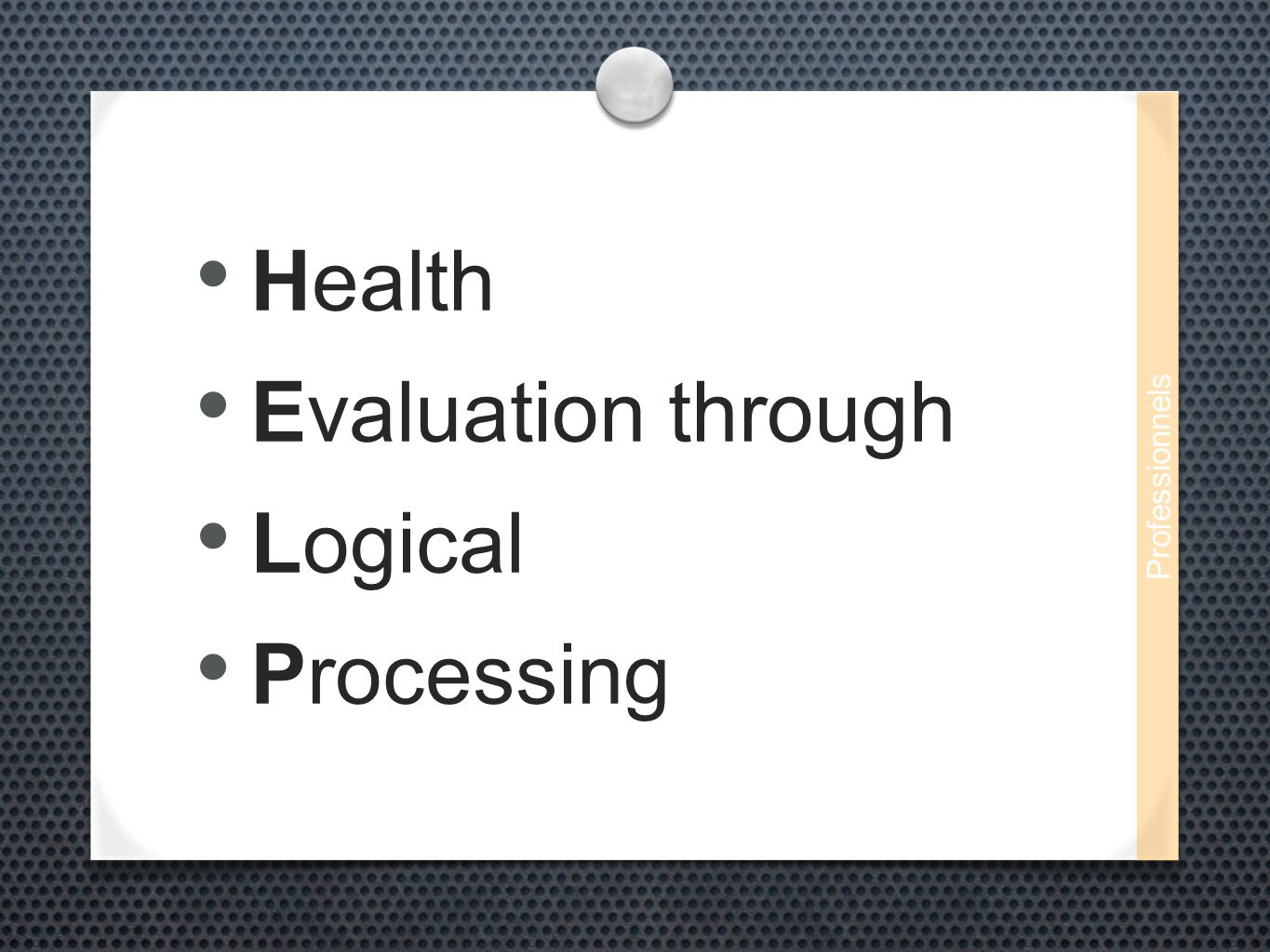 Health Evaluation through Logical Processing Professionnels