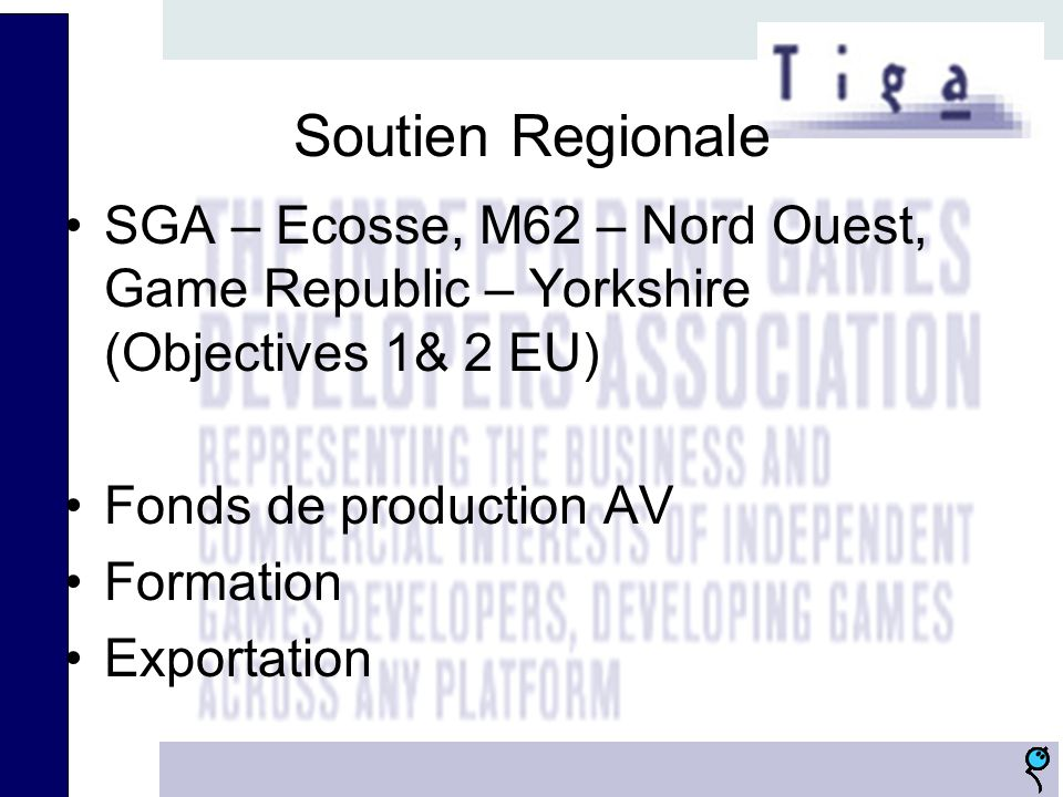 Soutien Regionale SGA – Ecosse, M62 – Nord Ouest, Game Republic – Yorkshire (Objectives 1& 2 EU) Fonds de production AV Formation Exportation
