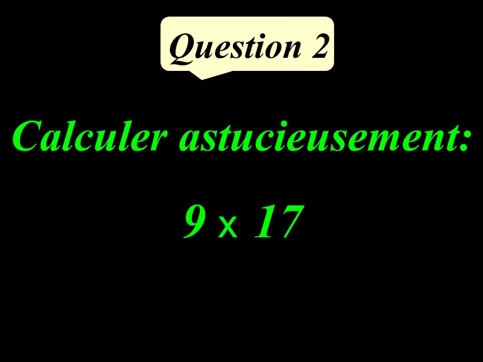 Question 1 Calculer : 7 - ( ) + (4 - 11)