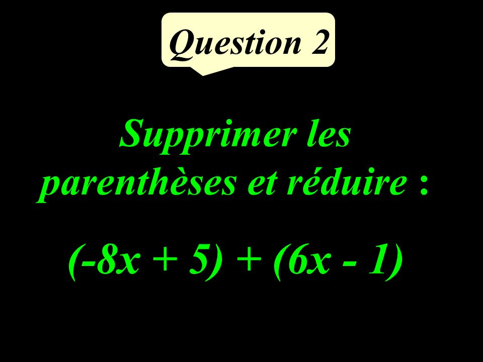 Question 1 (-9) + (+17 ) =