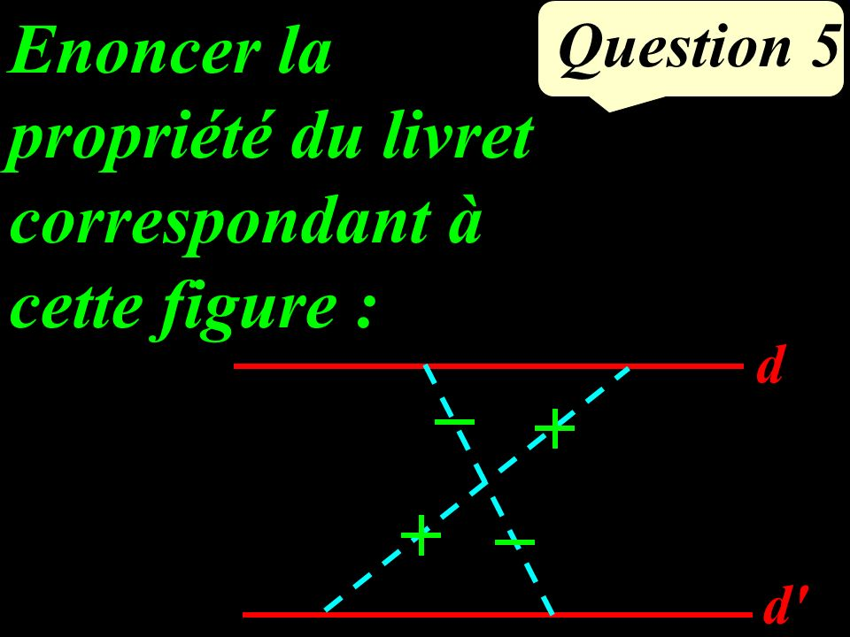 Question 4 (IJ) // (BC) Que peut-on dire du point J J A B C I 6 cm 3 cm