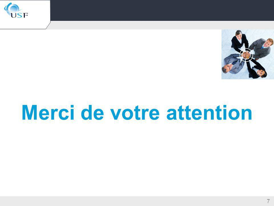 Merci de votre attention 7