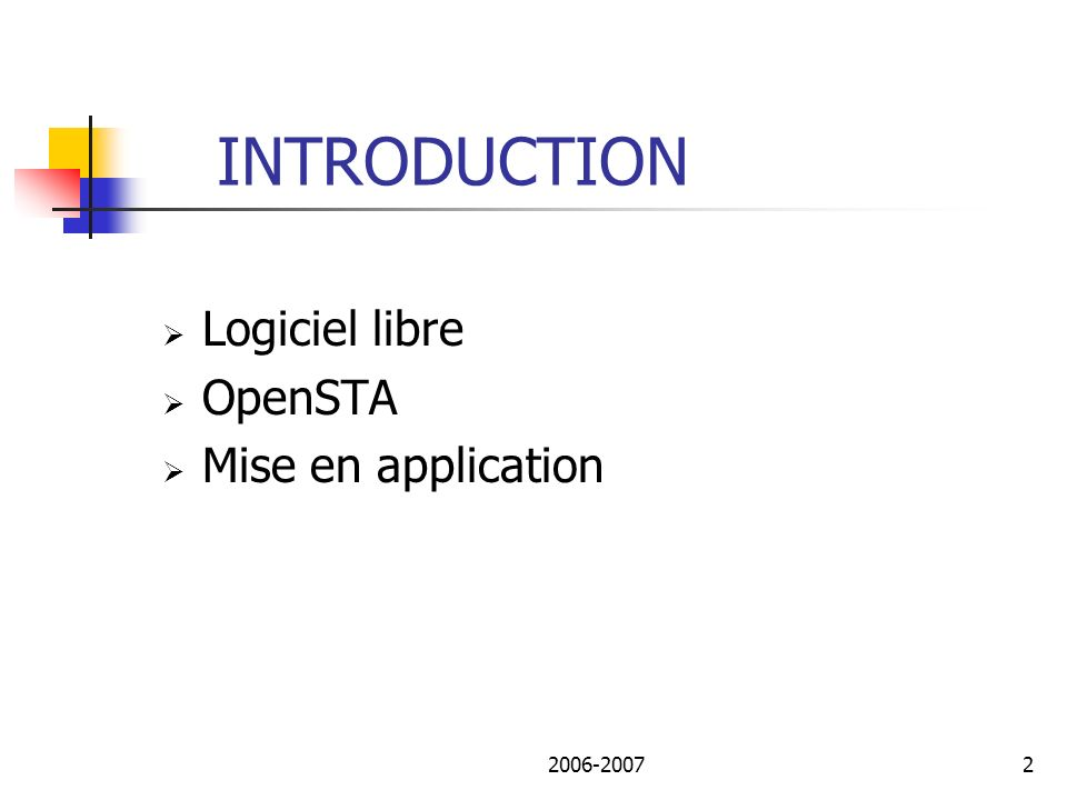 2006-20072 INTRODUCTION Logiciel libre OpenSTA Mise en application