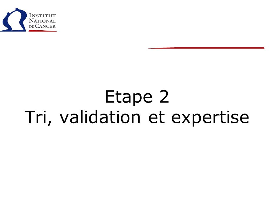 Etape 2 Tri, validation et expertise