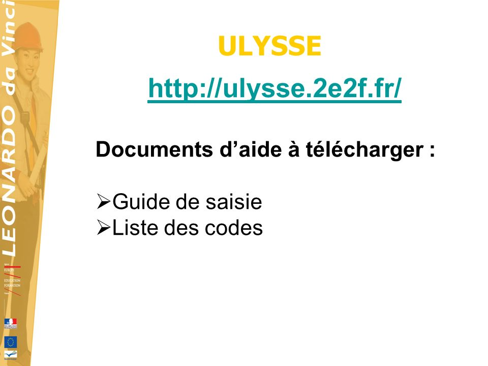 ULYSSE   Documents daide à télécharger : Guide de saisie Liste des codes