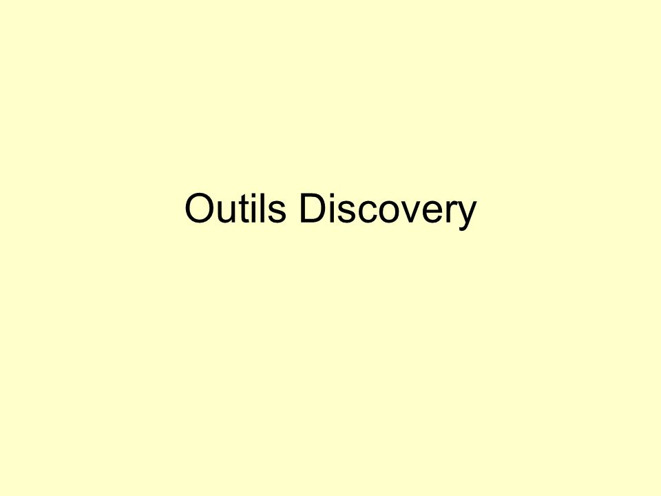 Outils Discovery
