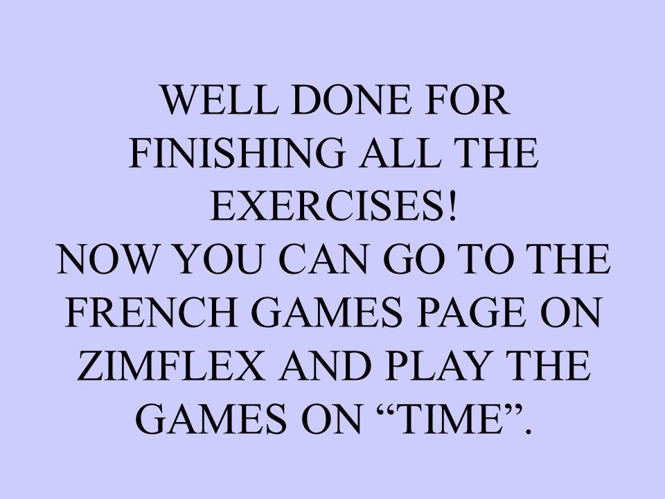 WELL DONE FOR FINISHING ALL THE EXERCISES.