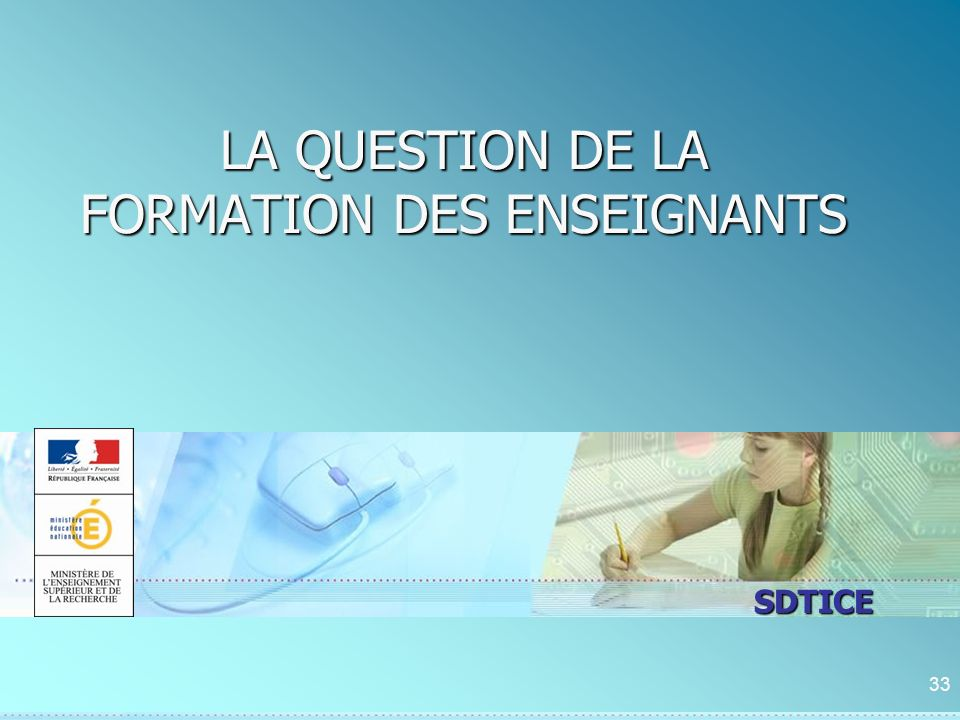 SDTICE LA QUESTION DE LA FORMATION DES ENSEIGNANTS 33