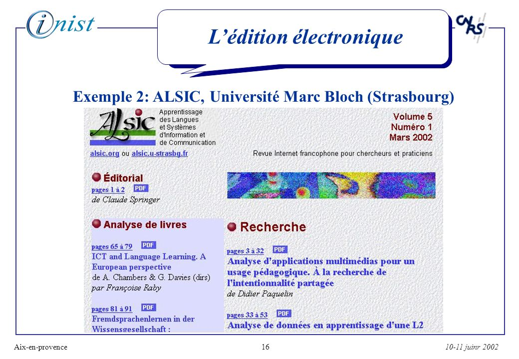 10-11 juinr 2002Aix-en-provence16 Lédition électronique Exemple 2: ALSIC, Université Marc Bloch (Strasbourg)