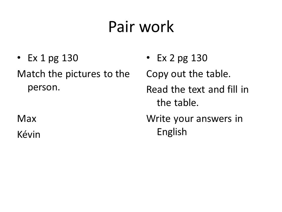 Pair work Ex 1 pg 130 Match the pictures to the person.