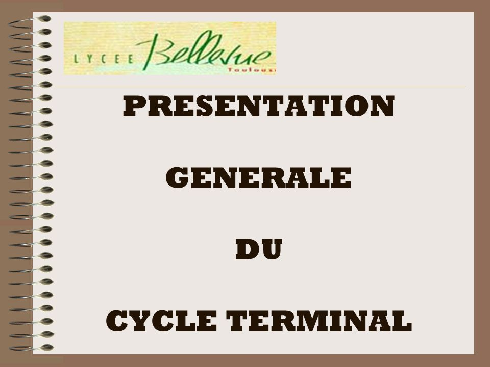 PRESENTATION GENERALE DU CYCLE TERMINAL