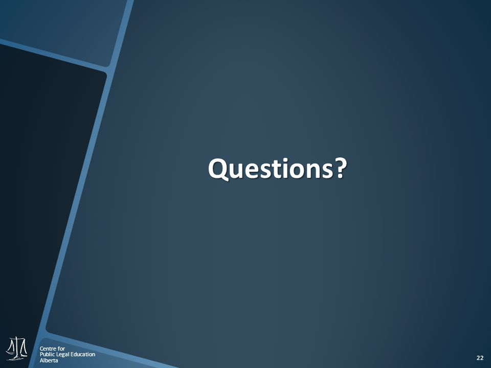Centre for Public Legal Education Alberta 22 Questions