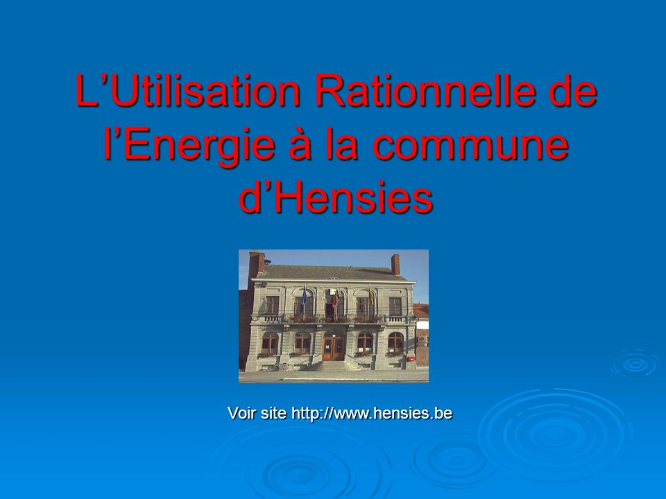 LUtilisation Rationnelle de lEnergie à la commune dHensies Voir site