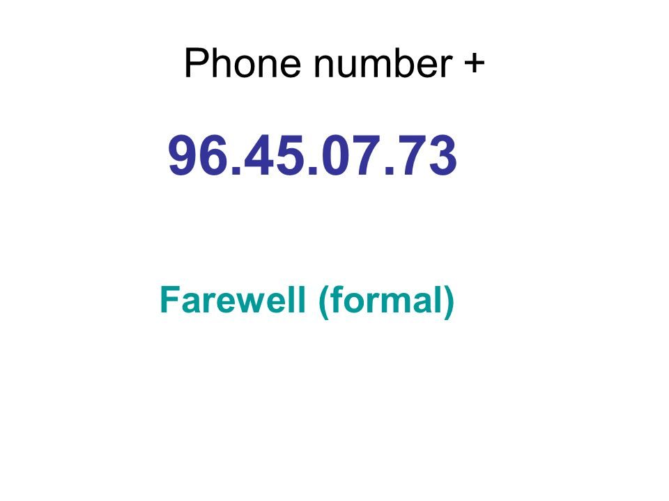 Phone number Farewell (formal)