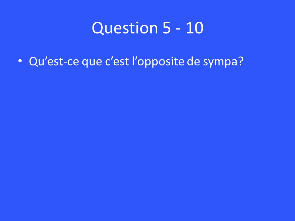 Question Quest-ce que cest lopposite de sympa