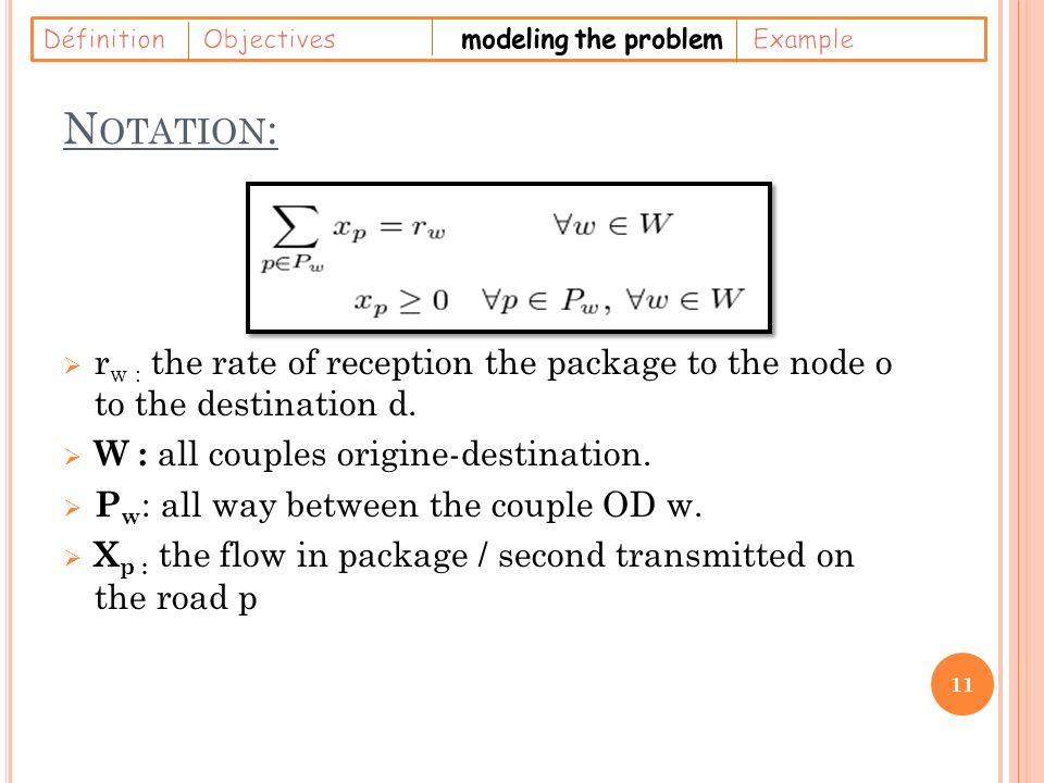 N OTATION : r w : the rate of reception the package to the node o to the destination d.