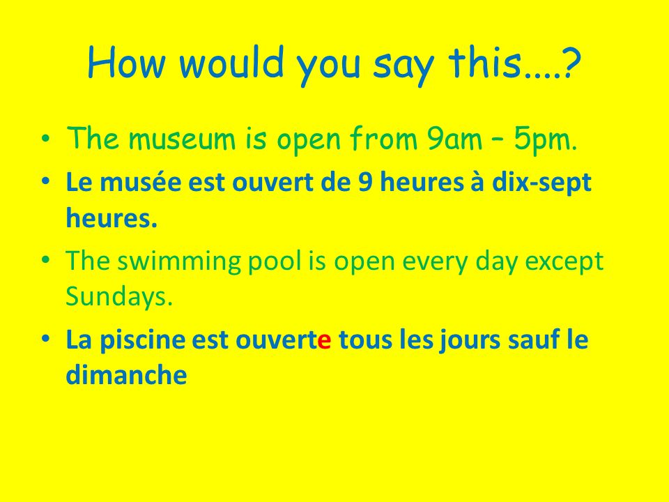 How would you say this..... The museum is open from 9am – 5pm.