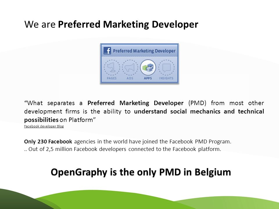 We are Preferred Marketing Developer What separates a Preferred Marketing Developer (PMD) from most other development firms is the ability to understand social mechanics and technical possibilities on Platform Facebook developer Blog Only 230 Facebook agencies in the world have joined the Facebook PMD Program...