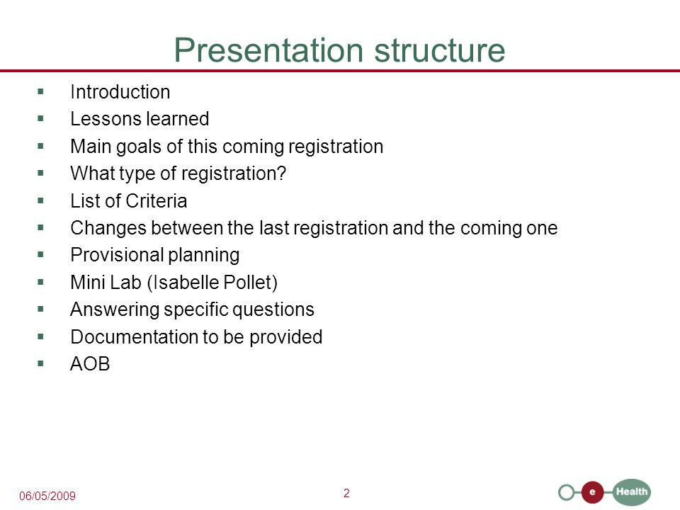 2 06/05/2009 Presentation structure Introduction Lessons learned Main goals of this coming registration What type of registration.