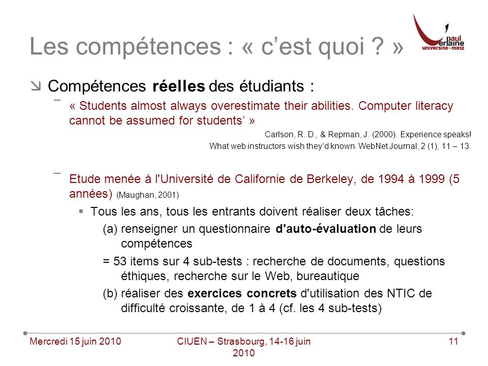 Compétences réelles des étudiants : ¯« Students almost always overestimate their abilities.