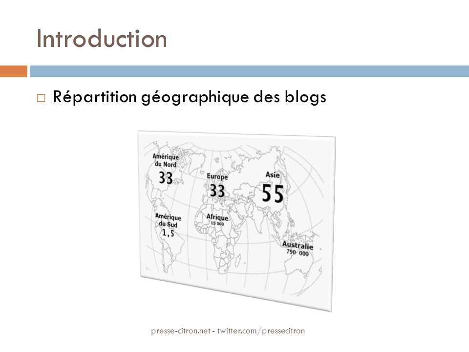 Introduction Répartition géographique des blogs presse-citron.net - twitter.com/pressecitron