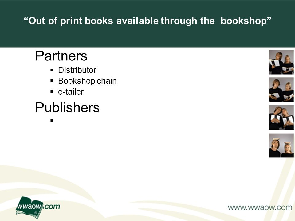 For your printed documents Partners Distributor Bookshop chain e-tailer Publishers Out of print books available through the bookshop
