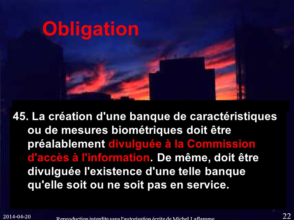 Reproduction interdite sans l autorisation écrite de Michel Laflamme 22 Obligation 45.