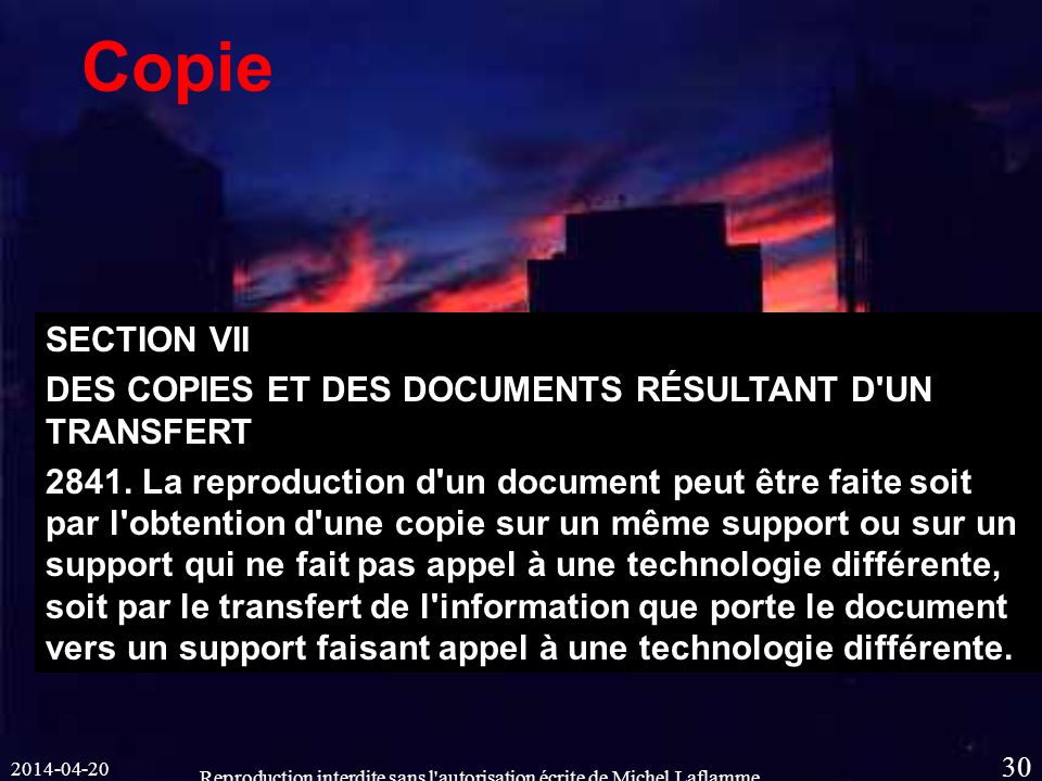 Reproduction interdite sans l autorisation écrite de Michel Laflamme 30 Copie SECTION VII DES COPIES ET DES DOCUMENTS RÉSULTANT D UN TRANSFERT 2841.