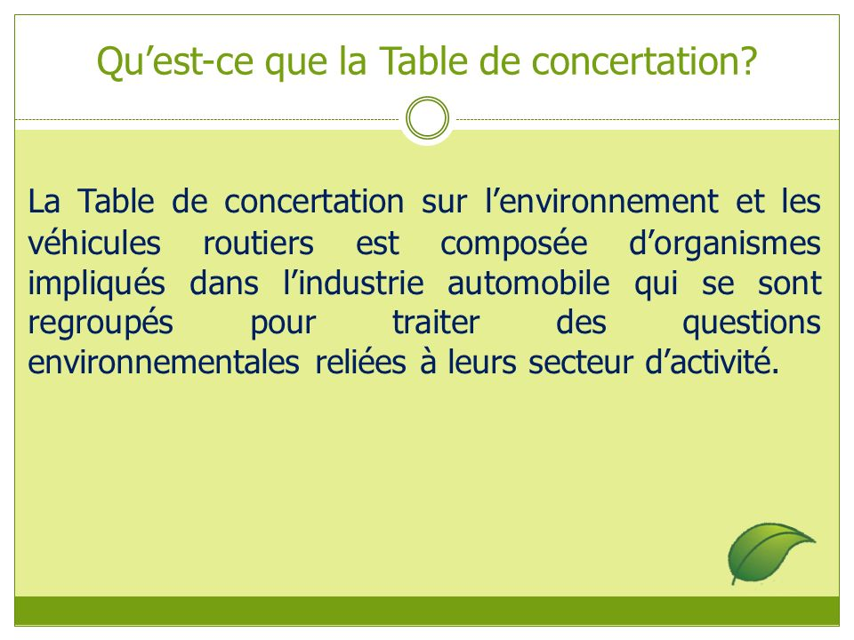Quest-ce que la Table de concertation.