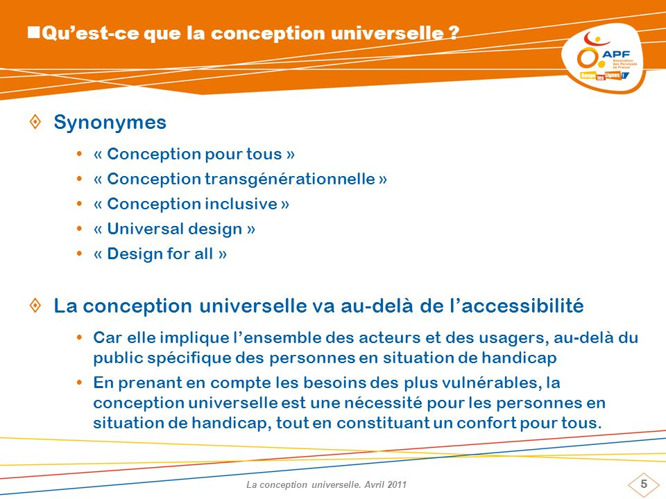 5 La conception universelle. Avril 2011 Quest-ce que la conception universelle .