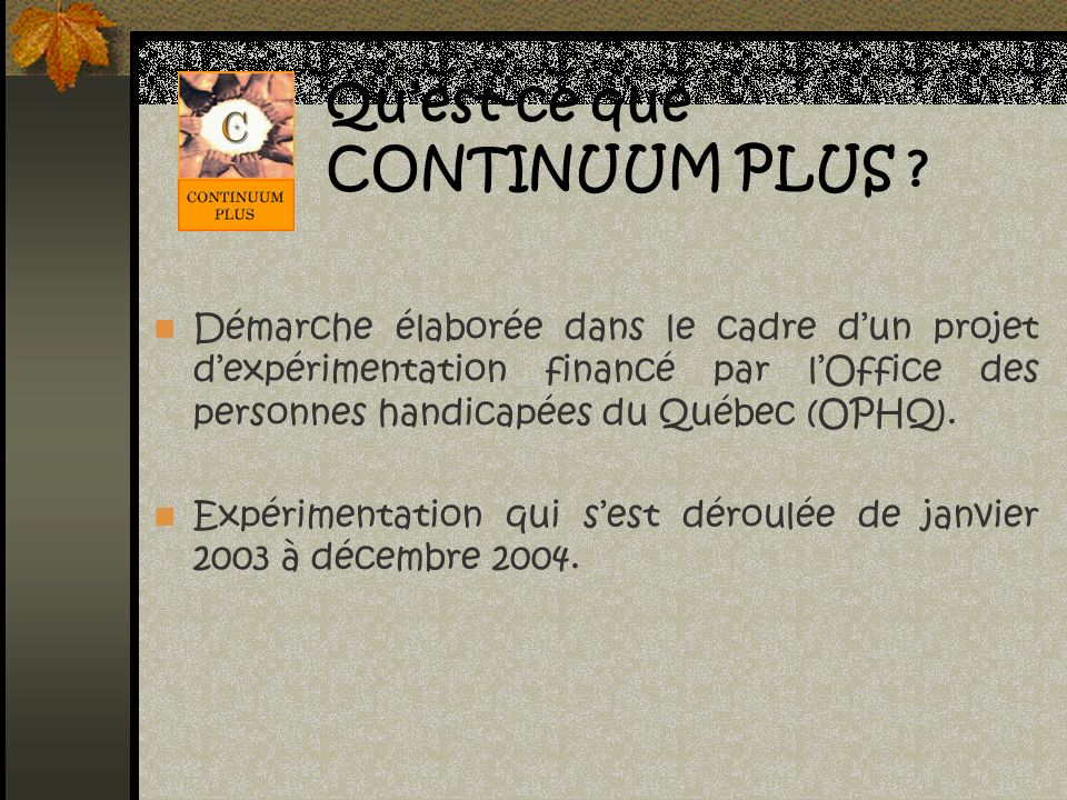 Quest-ce que CONTINUUM PLUS .