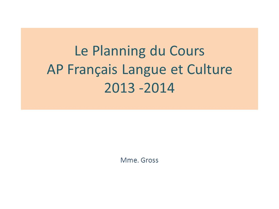 Le Planning du Cours AP Français Langue et Culture Mme. Gross
