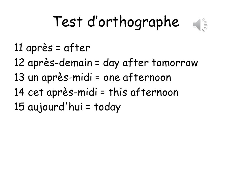 Test dorthographe 6. trouver = to find; to think 7.