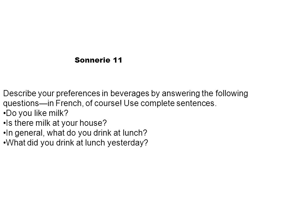 Sonnerie 11 Describe your preferences in beverages by answering the following questionsin French, of course.